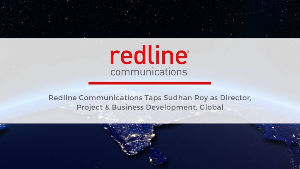 Redline Communications Taps Sudhan Roy as Director, Project & Business Development, Global