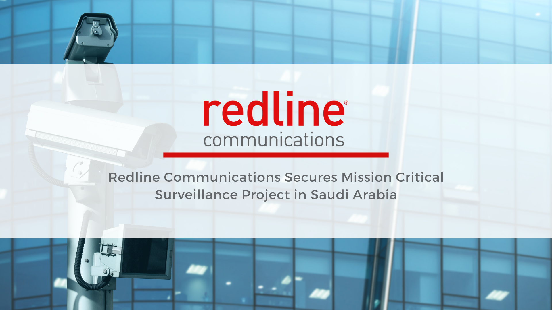 Redline Communications Secures Mission Critical Surveillance Project in Saudi Arabia
